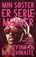 Min søster er seriemorder - Oyinkan Braithwaite