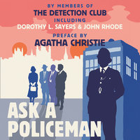 Ask a Policeman - Dorothy L. Sayers, Agatha Christie, Helen Simpson, Martin Edwards, The Detection Club, Gladys Mitchell, Anthony Berkeley, John Rode, Milward Kennedy