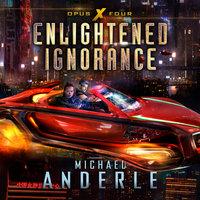 Enlightened Ignorance - Michael Anderle