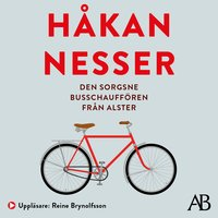 Den sorgsne busschauffören från Alster - Håkan Nesser