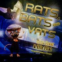 Rats, Bats and Vats - Eric Flint, Dave Freer