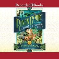 Ronan Boyle and the Swamp of Certain Death - Thomas Lennon