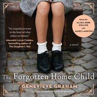 The Forgotten Home Child - Genevieve Graham