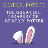 The Great Big Treasury of Beatrix Potter - Beatrix Potter