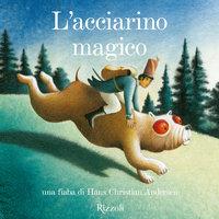 L'Acciarino Magico - Hans Christian Andersen