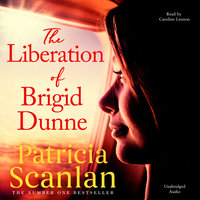 The Liberation of Brigid Dunne - Patricia Scanlan
