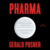 Pharma: Pills, Profits, and the Coming Pandemic - Gerald Posner