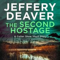 The Second Hostage - Jeffery Deaver