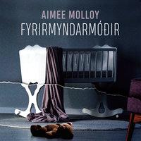 Fyrirmyndarmóðir - Aimee Molloy