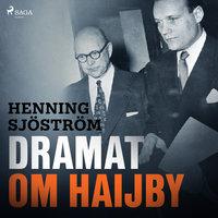 Dramat om Haijby - Henning Sjöström