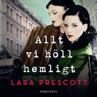 Allt vi höll hemligt - Lara Prescott