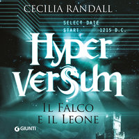 Hyperversum 2 - Il falco e il leone - Cecilia Randall