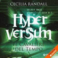 Hyperversum 3 - Il cavaliere del tempo - Cecilia Randall