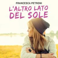 L'altro lato del sole - Francesca Petroni