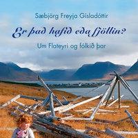 Er það hafið eða fjöllin? - Sæbjörg Freyja Gísladóttir