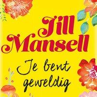 Je bent geweldig - Jill Mansell