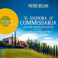 Signora Commissaria und die dunklen Geister - Pietro Bellini