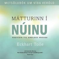 Mátturinn í núinu - Eckhart Tolle