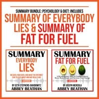 Summary Bundle: Psychology & Diet – Includes Summary of Everybody Lies & Summary of Fat for Fuel - Abbey Beathan