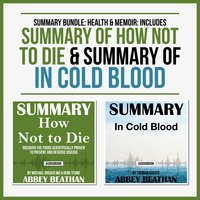 Summary Bundle: Health & Memoir – Includes Summary of How Not to Die & Summary of In Cold Blood - Abbey Beathan