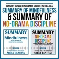 Summary Bundle: Mindfulness & Parenting – Includes Summary of Mindfulness & Summary of No-Drama Discipline - Abbey Beathan