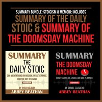 Summary Bundle: Stoicism & Memoir – Includes Summary of The Daily Stoic & Summary of The Doomsday Machine - Abbey Beathan