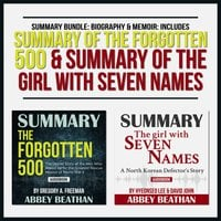 Summary Bundle: Biography & Memoir – Includes Summary of The Forgotten 500 & Summary of The Girl with Seven Names - Abbey Beathan