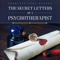 The Secret Letters of a Psychotherapist - Sharlene Sema Raston