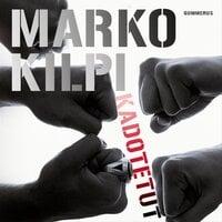 Kadotetut - Marko Kilpi
