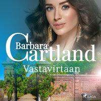 Vastavirtaan - Barbara Cartland