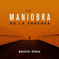 La maniobra de la tortuga - Benito Olmo
