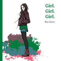 Girl. Girl. Girl. - Ros Serra