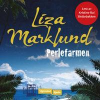 Perlefarmen - Liza Marklund