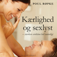 Kærlighed og sexlyst - Stærkere erektion helt naturligt - Poul Røpke