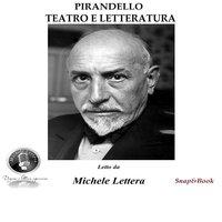 Teatro e letteratura - Articolo - Luigi Pirandello