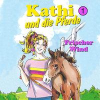Kathi und die Pferde - Folge 1: Frischer Wind - Mik Berger