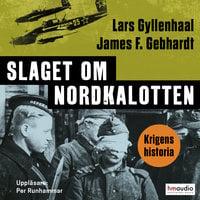 Slaget om Nordkalotten - James F. Gebhardt, Lars Gyllenhaal