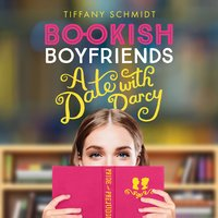 A Date with Darcy: Bookish Boyfriends - Tiffany Schmidt