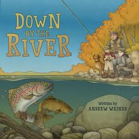 Down by the River - Andrew Weiner