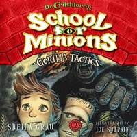 Gorilla Tactics: Dr. Critchlore's School for Minions - Sheila Grau