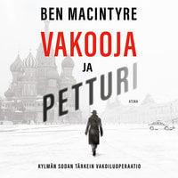 Vakooja ja petturi - Ben MacIntyre