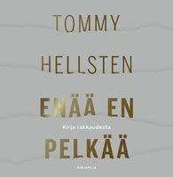 Enää en pelkää - Kirja rakkaudesta - Tommy Hellsten
