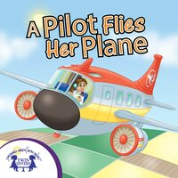A Pilot Flies Her Plane - Kim Mitzo Thompson, Karen Mitzo Hilderbrand