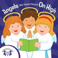 Angels We Have Heard on High - Kim Mitzo Thompson, Karen Mitzo Hilderbrand