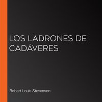 Los ladrones de cadáveres - Robert Louis Stevenson