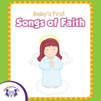 Baby's First Songs of Faith - Kim Mitzo Thompson
