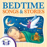Bedtime Songs and Stories - Kim Mitzo Thompson, Karen Mitzo Hilderbrand
