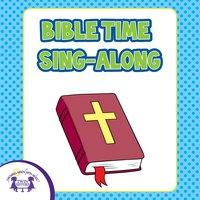 Bible Time Sing-Alongs - Kim Mitzo Thompson