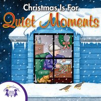 Christmas is for Quiet Moments - Kim Mitzo Thompson