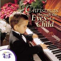 Christmas Through the Eyes of a Child - Kim Mitzo Thompson